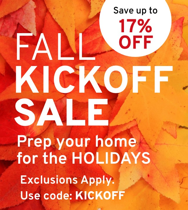 Fall Kickoff Sale - Save Up To 17% off